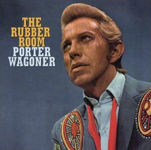 Porter Wagoner - Rubber Room - Zortam Music