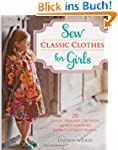 Sew Classic Clothes for Girls: 10 Gir...