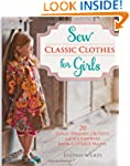 Sew Classic Clothes for Girls: 20 Gir...