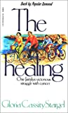 img - for The Healing: One Family's Victorious Struggle with Cancer book / textbook / text book
