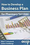 img - for How to Develop a Business Plan for Pharmacy Services [With CDROM] book / textbook / text book