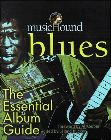 Blues: The Essential Album Guide