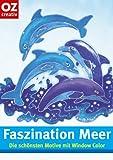 Window-Color-Vorlage: Faszination Meer. Die schönsten Motive mit Window Color
