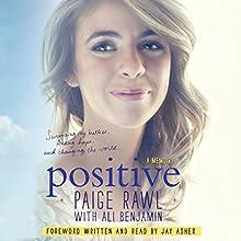 Positive: A Memoir | Livre audio Auteur(s) : Paige Rawl Narrateur(s) : Paige Rawl, Jay Asher