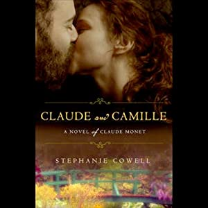 Claude & Camille: A Novel of Monet | [Stephanie Cowell]