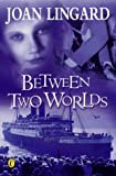 Between Two Worlds (Puffin Teenage Fiction)