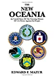 img - for The New Oceania: An Untold Story of the Growing Misuse of U.S. Power Against Its People book / textbook / text book