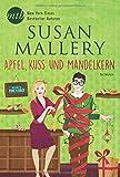 Apfel, Kuss und Mandelkern (New York Times Bestseller Autoren: Romance)