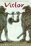 Victor: A Novel Based on the Life of the Savage of Aveyron (0374381429) by Gerstein, Mordicai
