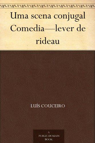 Uma scena conjugal Comedia-lever de rideau (Portuguese Edition) PDF