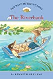 The Wind in the Willows #1: The Riverbank (Easy Reader Classics) (No. 1)