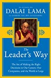 The Leader's Way: The Art of Making the Right Decisions in Our Careers, Our Companies, and the World at Large