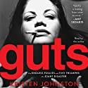 Guts: The Endless Follies and Tiny Triumphs of a Giant Disaster (       UNABRIDGED) by Kristen Johnston Narrated by Kristen Johnston