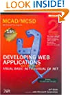 MCAD/MCSD Self-Paced Training Kit: Developing Web Applications with Microsoft� Visual Basic� .NET and Microsoft Visual C#� .NET: Developing Web ... .Net, Second Edition (Pro-Certification)