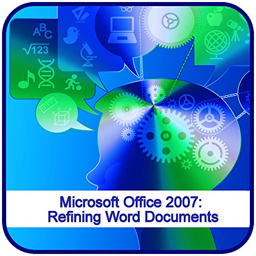 Microsoft Office 2007: Refining Word Documents