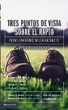 Tres puntos de vista sobre el rapto: Pretribulacionismo, tribulacionismo o postribulacionismo (Puntos de Vista Serie) (Spanish Edition)