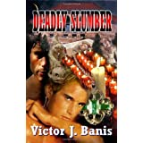 Deadly Slumber (Deadly Mystery #4) ~ Victor J. Banis