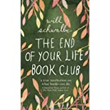 The End of Your Life Book Clubby Will Schwalbe