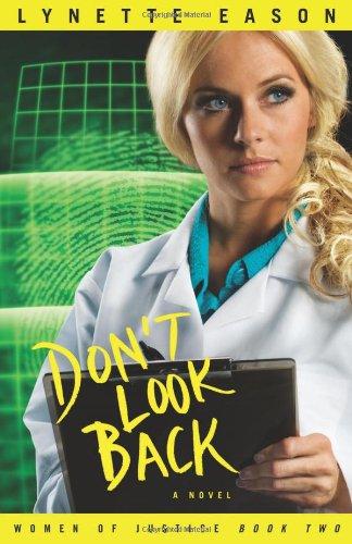 Don't Look Back (Women of Justice Series #2), Lynette Eason