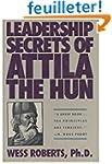 Leadership Secrets of Attila the Hun