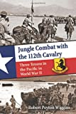 img - for Jungle Combat with the 112th Cavalry: Three Texans in the Pacific in World War II book / textbook / text book