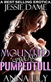 Mounted, Spread & Pumped FULL!: Aggressive Men Took Turns Till I Squirted! (Intense Sexy Short Stories Bundle Book 2)