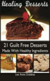 img - for Healing Desserts: - Favorite Desserts Made Healthier With Healing Foods, Herbs and Spices book / textbook / text book