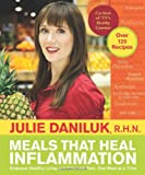 img - for Meals That Heal Inflammation: Embrace Healthy Living and Eliminate Pain, One Meal at at Time book / textbook / text book