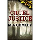 Cruel Justice (Justice series (Book #1))by M A Comley