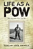 img - for Life as a POW: What My Father Never Told Me book / textbook / text book
