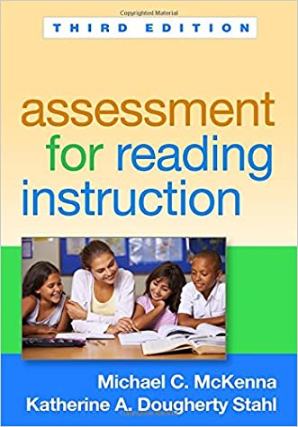 Assessment for Reading Instruction, Third Edition (Solving Problems in the Teaching of Literacy) written by Michael C. McKenna PhD