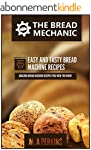 The Bread Mechanic - The Ultimate Bre...