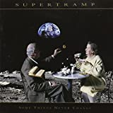 Some Things Never Change by SUPERTRAMP (2012)