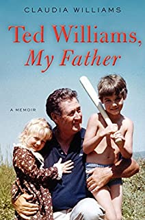 Book Cover: Ted Williams, My Father: A Memoir