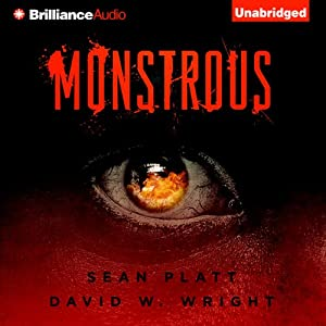 Monstrous | [Sean Platt, David Wright]