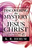 img - for Discovering the Mystery of Jesus Christ: ...for those who are seeking to know Him book / textbook / text book
