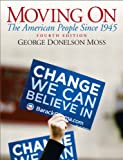img - for Moving On: The American People Since 1945 4TH EDITION book / textbook / text book
