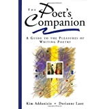 The Poet's Companion: A Guide to the Pleasures of Writing Poetry ~ Kim Addonizio