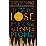 "How to Lose Friends and Alienate Peoplevon ""Toby Young"""