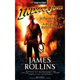 "Indiana Jones IV: Roman zum Filmvon ""James Rollins"""