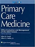 Primary Care Medicine: Office Evaluation and Management of the Adult Patient, Hardbound Text and Website: 5th (Fifth) Edition