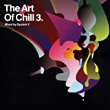 The Art of Chill 3 (Mixed By System 7)