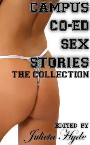 Campus Co-ed Sex Stories: The Collection