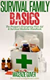 The Prepper's Emergency First Aid & Survival Medicine Handbook (Survival Family Basics - Preppers Survival Handbook Series)