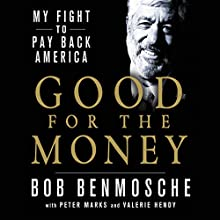 Good for the Money: My Fight to Pay Back America Audiobook by Bob Benmosche Narrated by Sean Pratt