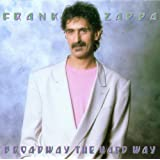 Broadway The Hard Wayby Frank Zappa