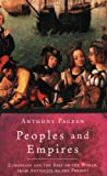 Peoples and Empires: Europeans and the Rest of the World, from Antiquity to the Present (Universal History)