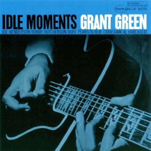 Idle Moments BLUE NOTE BLP-4154 by GRANT GREEN, Joe Henderson, BobHutcherson, Duke Pearson and Bob Cranshaw