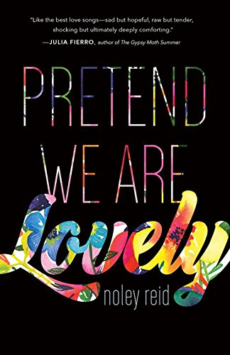 Book Cover: Pretend We Are Lovely: A Novel
