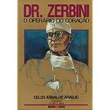 Dr. Zerbini: O Operário do Coração